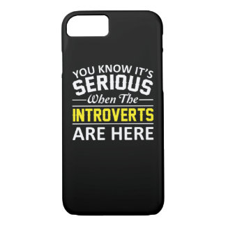 Its Serious When The Introverts Are Here iPhone 8/7 Case
