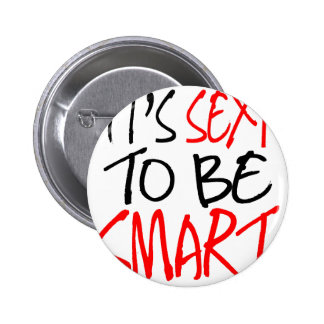 it's sexy to be smart 2 inch round button