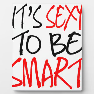 it's sexy to be smart plaque