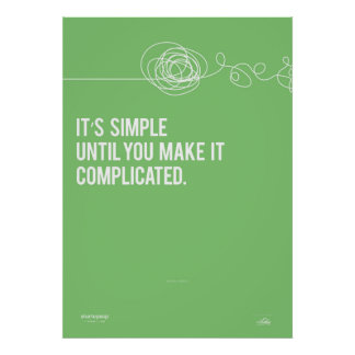It's Simple Until You Make It Complicated Poster