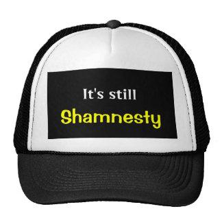 It's still , Shamnesty Trucker Hat