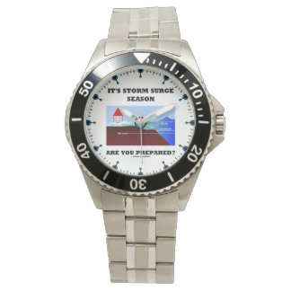 It's Storm Surge Season Are You Prepared? Wristwatches
