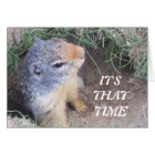 It's that Time Happy Groundhog's day card