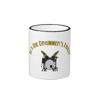 It's The Drummer's Fault Mug