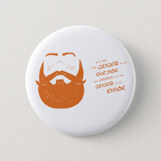 It's the ginger on the inside that counts! 2 inch round button