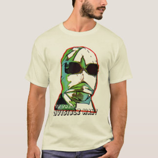 Its the Invisible Man T-Shirt