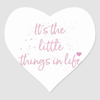 Its-the-little-Things-in-Life-quote-Pink Heart Sticker