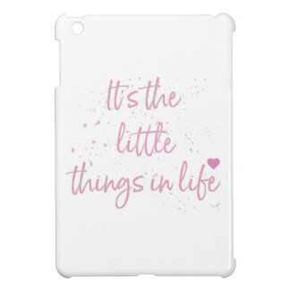 Its-the-little-Things-in-Life-quote-Pink iPad Mini Cases