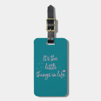 Its-the-little-Things-in-Life-quote-Pink Luggage Tag