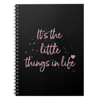 Its-the-little-Things-in-Life-quote-Pink Note Book