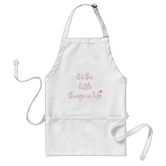 Its-the-little-Things-in-Life-quote-Pink Standard Apron