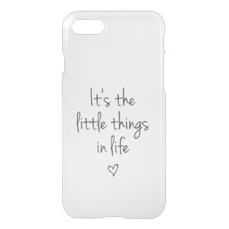 It's The Little Things iPhone 7 case