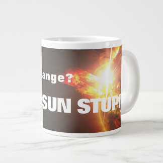 It's the sun stupid coffee mug