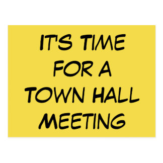 """""""It's Time for a Town Hall Meeting"""" Politics Postcard"""
