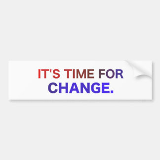 It's Time for Change Bumper Sticker