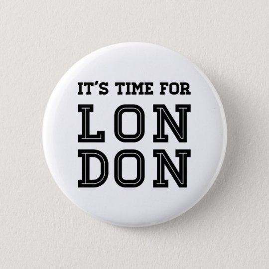 It's Time For London 2 Inch Round Button