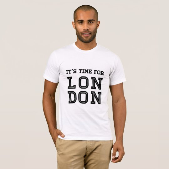 It's Time For London T-Shirt