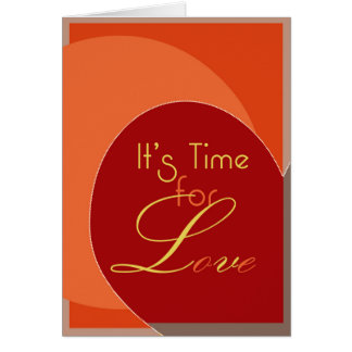 It's Time for Love Card