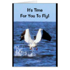 It's Time For You To Fly! Retirement Card