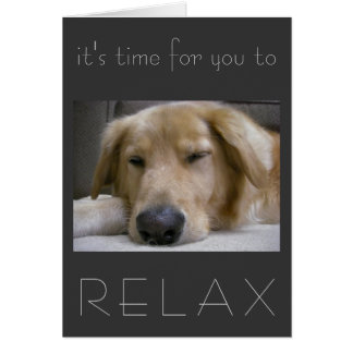 It's time for you to relax card