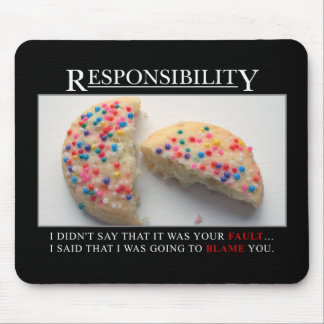 It's time for you to start taking responsibility mouse pad