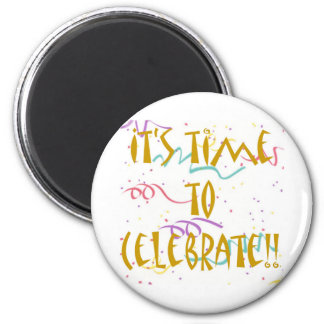 It's Time To Celebrate!! 2 Inch Round Magnet