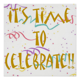 It's Time To Celebrate!! Poster
