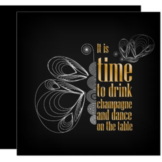 """It's time to drink champagne and dance"" sign Card"