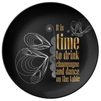 """It's time to drink champagne and dance"" sign Porcelain Plates"