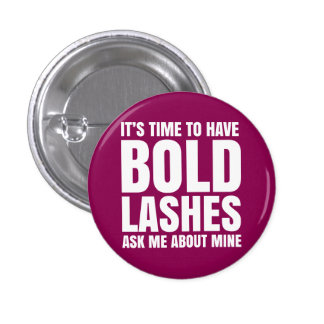 It's time to have bold lashes, ask me about mine. 1 inch round button