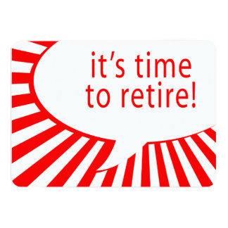 it's time to retire! (comic bubble) 5x7 paper invitation card