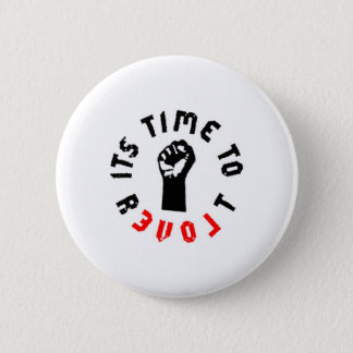 Its Time To Revolt 2 Inch Round Button