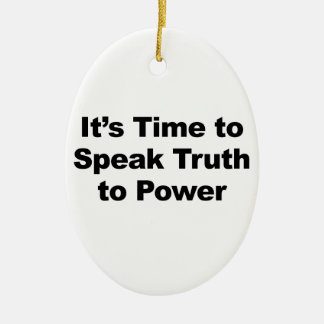 It's Time to Speak Truth To Power Ceramic Oval Ornament