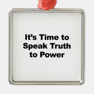 It's Time to Speak Truth To Power Silver-Colored Square Ornament