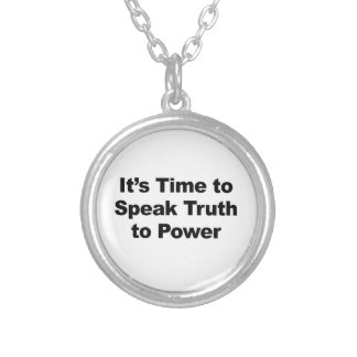 It's Time to Speak Truth To Power Silver Plated Necklace