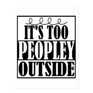 It's Too Peopley Outside Introverts Postcard