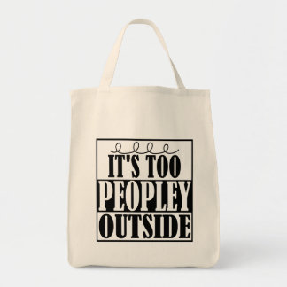 It's Too Peopley Outside Introverts Tote