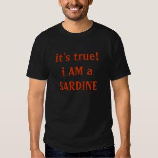 It's True!  I AM a Sardine Tshirts