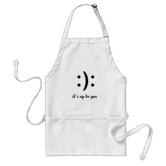 it's up to you funny text emoticon happy sad choos standard apron