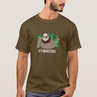 It's Whatever Sloth T-Shirt
