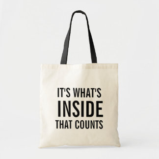 It's What's Inside That Counts Funny Tote Bag