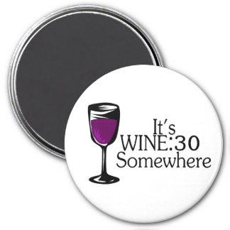 Its Wine 30 Somewhere 3 Inch Round Magnet