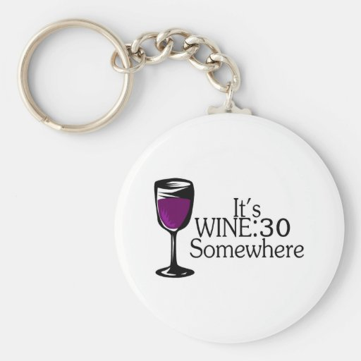 Its Wine 30 Somewhere Key Chain