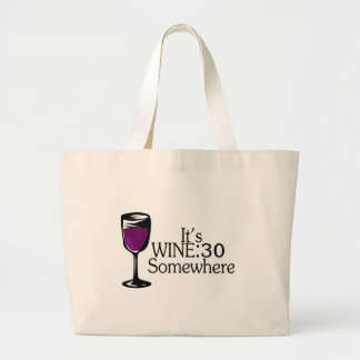 Its Wine 30 Somewhere Large Tote Bag