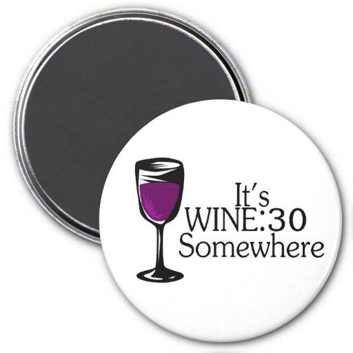 Its Wine 30 Somewhere Refrigerator Magnets