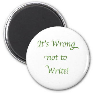 It's Wrong not to Write Magnet