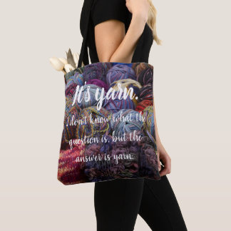 It's yarn // The answer is yarn Tote Bag