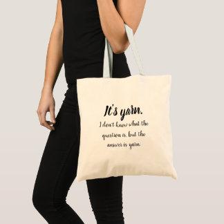 It's yarn // The answer is yarn Tote Bag