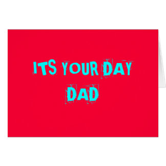 """""""ITS YOUR DAY DAD"""" >CUSTOM CARD"""