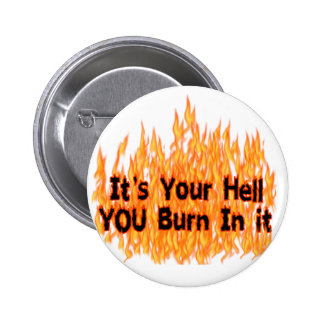 It's Your Hell 2 Inch Round Button